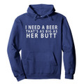 Navy Top Selling and On Sale super hilarious beer drinking hoodie as big as her butt