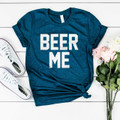 Beer Me is a great shirt for vacations, spring break, college parties, beach and everything in between