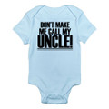 Don't Make Me Call My Uncle Baby Romper For nephews and nieces