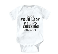 Dude Your Lady Keeps Checking Me Is A Great gift for baby cousins, nephews, little brothers or friends of the family.