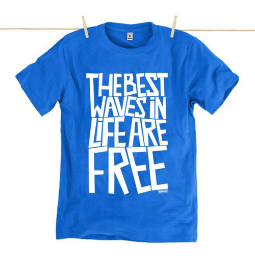 Kahuna Mens T-Shirt Best Waves In Life Are Free Design in Bright Blue.