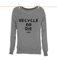 Kahuna Womens Sweat Shirt Recycle Or Die Design in Light Heather.