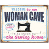 Welcome To My Woman Cave AKA The Sewing Room - 11x14 Unframed Art Print - Decor