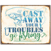 Cast Away Your Troubles Go Fishing - 11x14 Unframed Art Print - Great Lake House/Cabin Decor or Gift for Fishermen