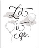 Let It Go - 11x14 Unframed Art Print - Great Inspirational Gift