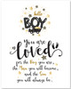 You Are Loved For The Boy You Are - 11x14 Unframed Art Print - Great Nursery Decor