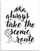 Always Take The Scenic Route - 11x14 Unframed Art Print - Great Inspirational/Motivational Wall Art/Travel/Gift