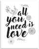 All You Need Is Love - 11x14 Unframed Art Print - Great Family Home Decor