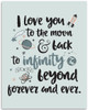 I Love You To The Moon And Back To Infinity - 11x14 Unframed Art Print - Great Wedding Gift/Nursery Wall Decor