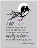I Still Haven't Figured Out How - 11x14 Unframed Art Print - Great Wedding Gift
