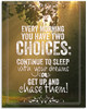 Every Morning You Have Two Choices - 11x14 Unframed Typography Art Print - Great Motivational Gift/Bedroom Decor
