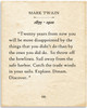 Mark Twain - Twenty Years From Now - 11x14 Unframed Typography Art Print - Great Inspirational Gift/Gift to Book Lovers/Library Decor