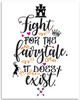 Fight For The Fairy-tale It Does Exist - 11x14 Unframed Typography Art Print - Great Inspirational/Wedding Gift