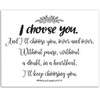 I Choose You - 11x14 Unframed Art Print - Great Wedding Gift