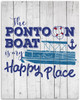 The Pontoon Boat Is My Happy Place - 11x14 Unframed Art Print - Makes a Great Gift to Boat Owners