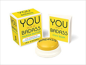 you are a badass talking button kit, advice, humor