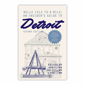 belle isle to  8 mile: an insider's guide to detroit, book