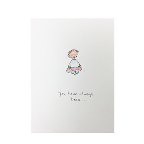 you have always been birthday card (daughter)