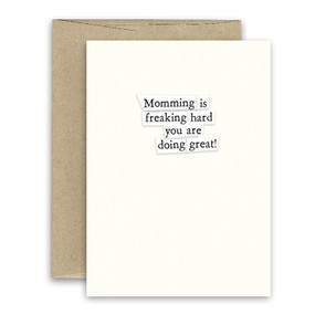 momming is freaking hard encouragement card