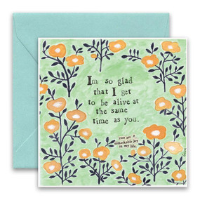 alive the same time as you love card