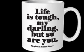 life is tough mug
