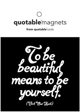 to be beautiful magnet