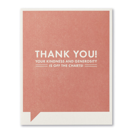 your kindness and generosity thank you card