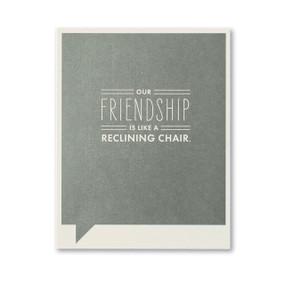 our friendship is like a reclining chair friendship card