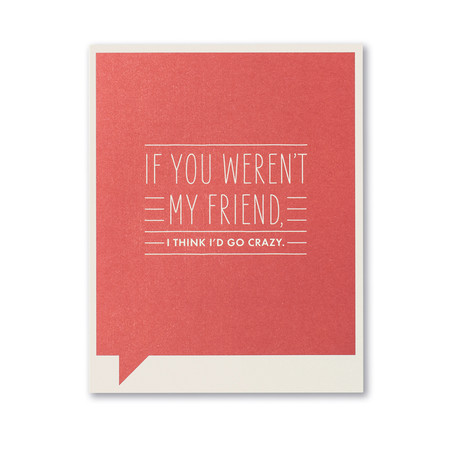 if you weren't my friend friendship card, front