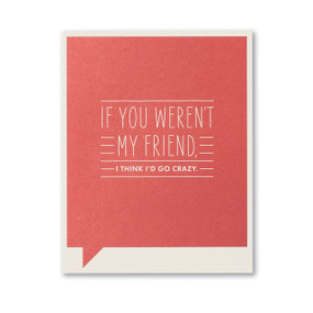 if you weren't my friend friendship card, front