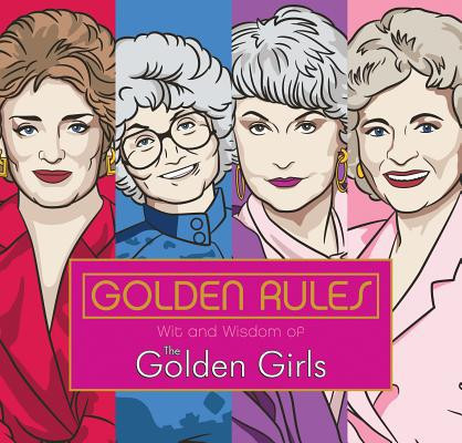 golden rules: wit and wisdom of the golden girls book