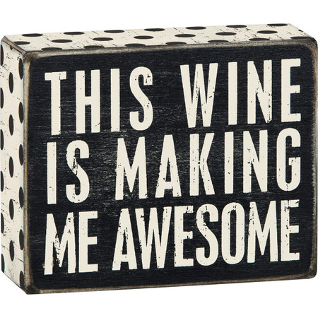wine making me awesome box sign
