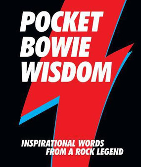 pocket bowie wisdom, david bowie, quotes