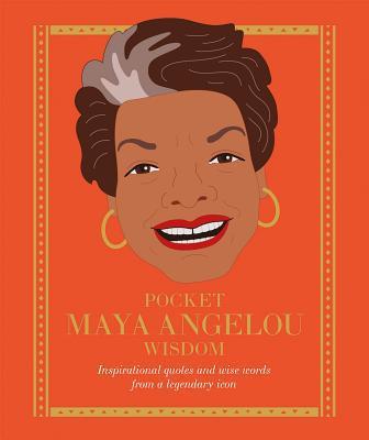 pocket maya angelou wisdom, book, quotes