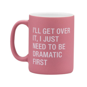 mug, coffee, dramatic, funny, large,  13.5 oz., dishwasher, microwave.