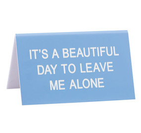 "desk sign, leave me alone, funny,  Size: 4.5""L x 2.75""W"