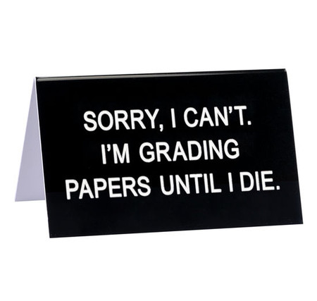 """desk sign, grading papers, teacher funny, Size: 4.5""""L x 2.75""""W"""