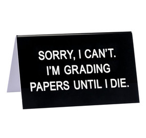 "desk sign, grading papers, teacher funny, Size: 4.5""L x 2.75""W"