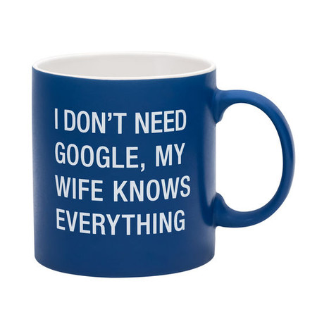 mug, coffee, google, wife, know it all, Size: 20 oz