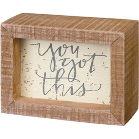 "You got this box sign, 4"" x 3"" x 1.75"""