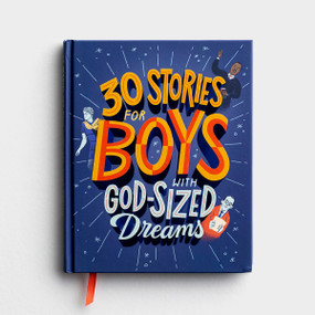30 Stories for Boys with God-Sized Dreams, courage, strength, encouragement, inspiring, guidance, front cover