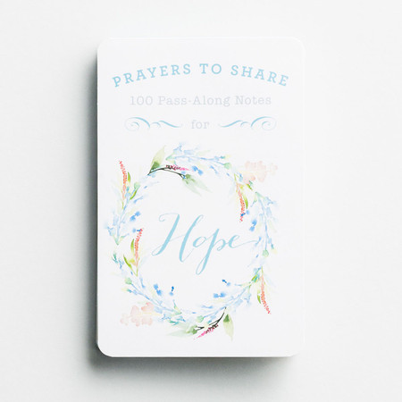 Hope, Prayers to Share, 100 Pass-Along Bible Promises, encouraging, devotional, inspiring, front cover