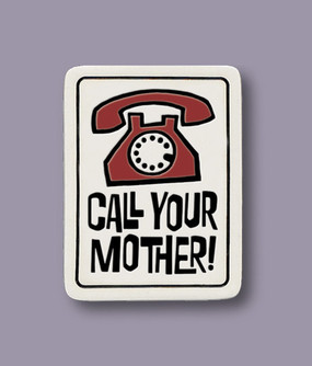 "magnet, call your mother, 2"" X 2.5"""