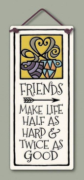 "sign, tile, friends, twice as good, 2.75"" x 6.75."""