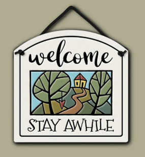 "sign, tile, welcome, stay awhile, housewarming, 4.75"" X 4.5."""