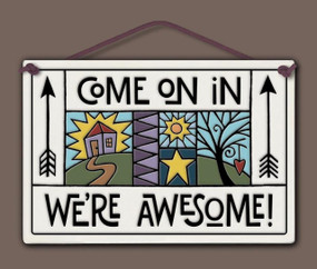 "sign, tile, come on in, welcome, awesome, 5"" X 7.25."""
