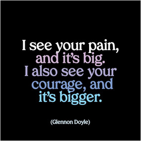 """i see your pain, and it's big. i also see your courage, and it's bigger, glennon doyle  printed in usa, recycled paper, 5"""" square. blank inside."""