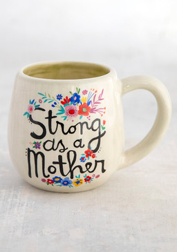 "Mug, strong as a mother, hand sculpted, coffee  Composition: Ceramic Dimensions: 3.75in H x 3"" diameter, 6oz."