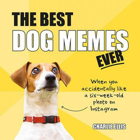 Book, dog memes, funny, Page Count: 96 Format: Hardcover