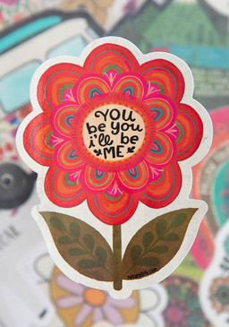 Vinyl sticker, You be you, and I'll be me, 4in diameter